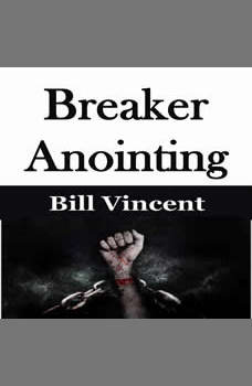 Breaker Anointing, Bill Vincent