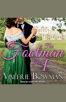 The Footman and I, Valerie Bowman