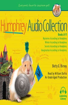The Humphrey Audio Collection, Books 8-11: Mysteries According to Humphrey; Winter According to Humphrey; Secrets According to Humphrey; Imagination According to Humphrey Mysteries According to Humphrey; Winter According to Humphrey; Secrets According to Humphrey; Imagination According to Humphrey, Betty G. Birney