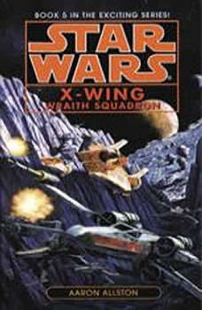 Star Wars: X-Wing: Wraith Squadron: Book 5 Book 5, Aaron Allston