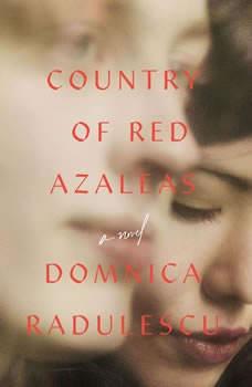 Country of Red Azaleas, Domnica Radulescu