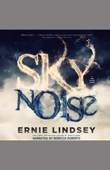 Skynoise: A Time Travel Thriller, Ernie Lindsey