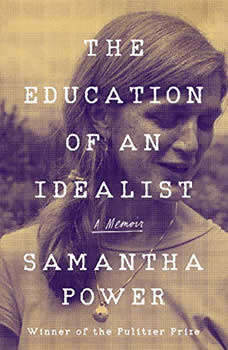 The Education of an Idealist: A Memoir, Samantha Power
