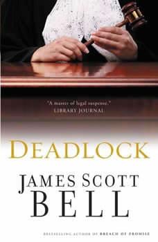 Deadlock, James Scott Bell