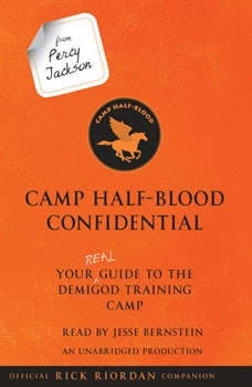 From Percy Jackson: Camp Half-Blood Confidential: Your Real Guide to the Demigod Training Camp, Rick Riordan