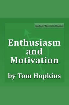 Enthusiasm and Motivation: Becoming a Sales Professional, Tom Hopkins