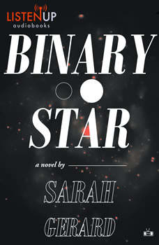 Binary Star, Sarah Gerard