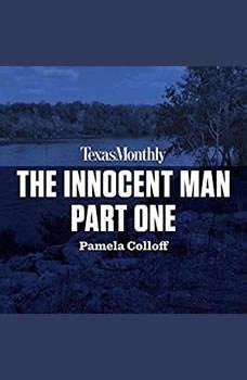 The Innocent Man, Part Two, Pamela Colloff