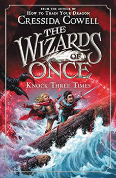 The Wizards of Once: Knock Three Times, Cressida Cowell