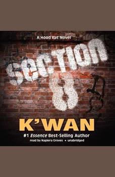 Section 8: A Hood Rat Novel A Hood Rat Novel, K'wan
