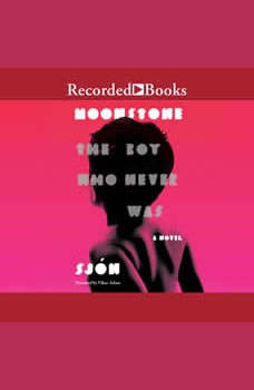 Moonstone: The Boy Who Never Was: A Novel The Boy Who Never Was: A Novel, Sjon