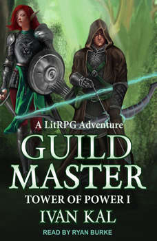 Guild Master: A LitRPG Adventure, Ivan Kal