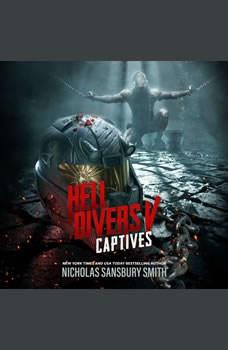 Hell Divers V: Captives, Nicholas Sansbury Smith