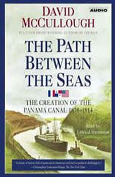 The Path Between the Seas: The Creation of the Panama Canal, 1870-1914, David McCullough