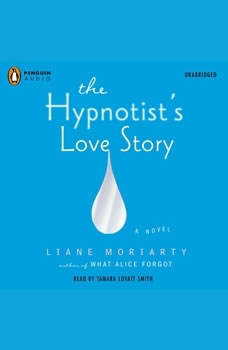 The Hypnotist's Love Story, Liane Moriarty