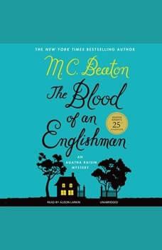 The Blood of an Englishman: An Agatha Raisin Mystery An Agatha Raisin Mystery, M. C. Beaton