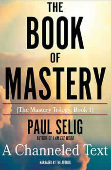 The Book of Mastery, Paul Selig