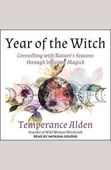 Year of the Witch: Connecting with Nature's Seasons through Intuitive Magic, Temperance Alden