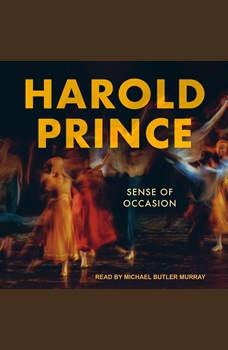 Sense of Occasion, Harold Prince