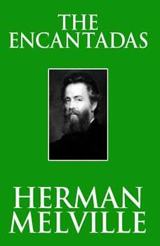Encantadas, The, Herman Melville