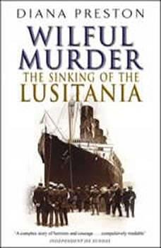 Lusitania: An Epic Tragedy, Diana Preston