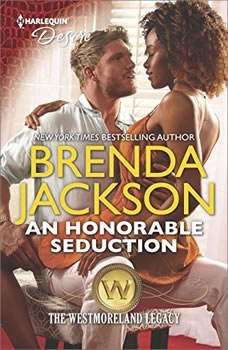 An Honorable Seduction: (The Westmoreland Legacy) (The Westmoreland Legacy), Brenda Jackson