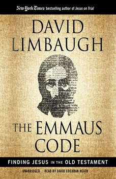 The Emmaus Code: Finding Jesus in the Old Testament, David Limbaugh