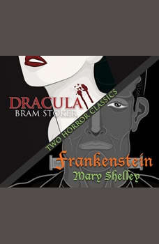 Two Horror Classics: Frankenstein and Dracula, Mary Shelley