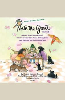 Nate the Great Collected Stories: Volume 5: Nate the Great, Where Are You?; Nate the Great and the Missing Birthday Snake; Nate the Great and the Wandering Word, Andrew Sharmat