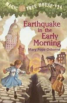 Magic Tree House #24: Earthquake in the Early Morning, Mary Pope Osborne