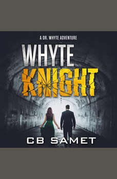 Whyte Knight: A Dr. Whyte Adventure, CB Samet