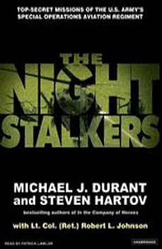 The Night Stalkers: Top Secret Missions of the U.S. Army's Special Operations Aviation Regiment, Michael J. Durant
