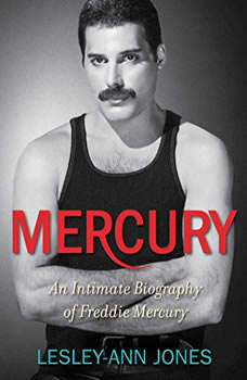 Mercury: An Intimate Biography of Freddie Mercury An Intimate Biography of Freddie Mercury, Lesley-Ann Jones