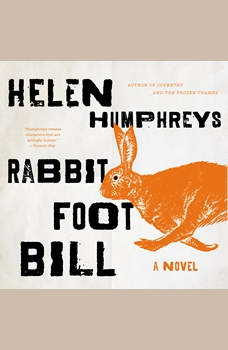 Rabbit Foot Bill, Helen Humphreys