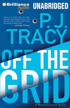 Off the Grid: A Monkeewrench Novel, P. J. Tracy