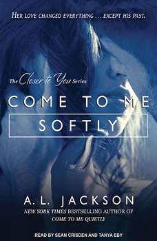 Come to Me Softly, A .L. Jackson