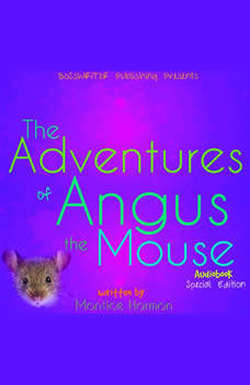 The Adventures of Angus the Mouse: Remastered (Special Edition), Montice Harmon
