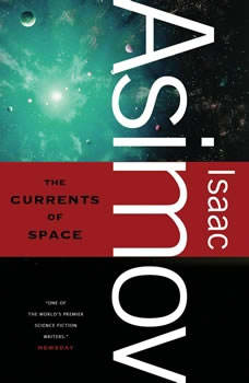 The Currents of Space, Isaac Asimov