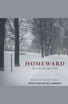 Homeward: Life in the Year After Prison, Bruce Western