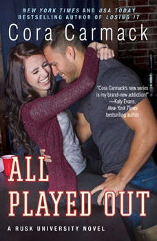All Played Out: A Rusk University Novel A Rusk University Novel, Cora Carmack