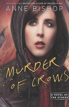 Murder of Crows: A Novel of the Others A Novel of the Others, Anne Bishop