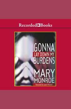 Gonna Lay Down My Burdens, Mary Monroe