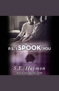 P.S. I Spook You , S.E. Harmon