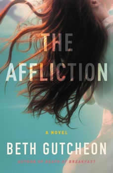 The Affliction, Beth Gutcheon
