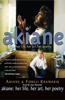 Akiane: Her Life, Her Art, Her Poetry, Akiane Kramarik