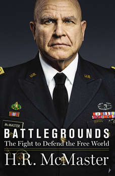 Battlegrounds: The Fight to Defend the Free World, H. R. McMaster