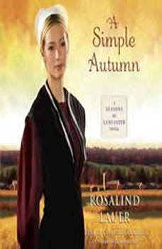 A Simple Autumn: A Seasons of Lancaster Novel, Rosalind Lauer