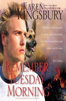 Remember Tuesday Morning, Karen Kingsbury