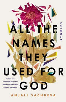 All the Names They Used for God: Stories, Anjali Sachdeva