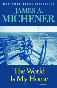 The World is My Home: A Memoir, James A. Michener